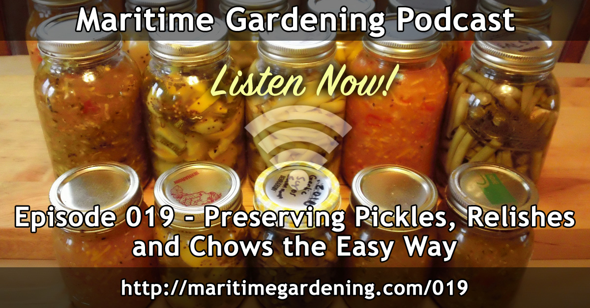 Preserving Pickles, Relishes and Chows the Easy Way - Episode 019