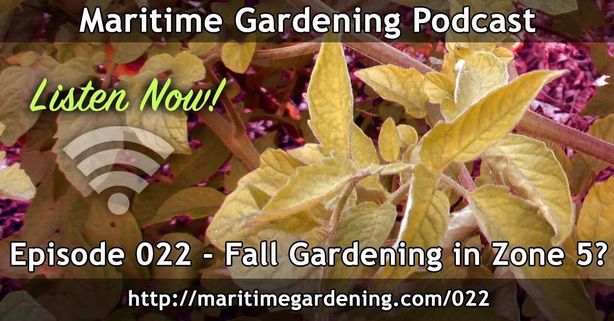 Maritime Gardening Podcast Episode 22