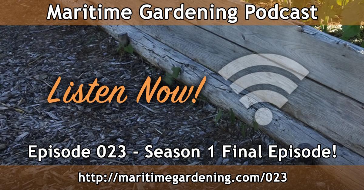 Season 1 Final Episode Maritime Gardening Podcast