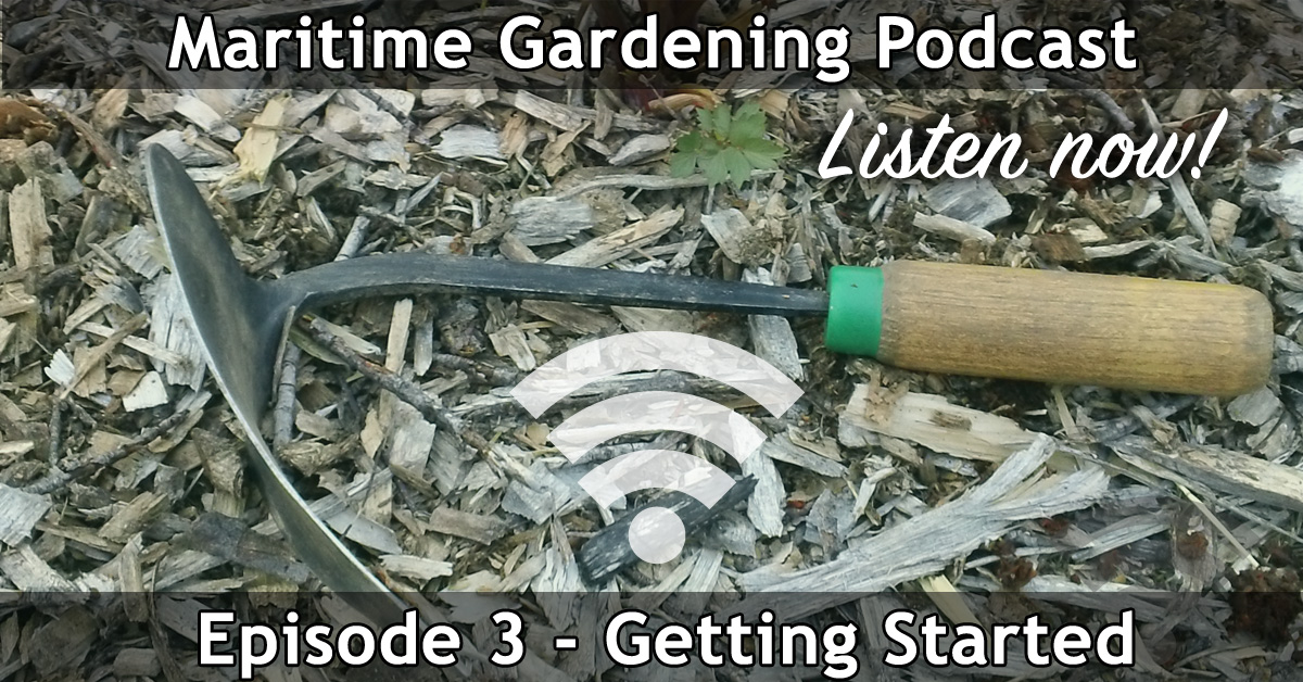 Maritime Gardening Podcast Episode 3