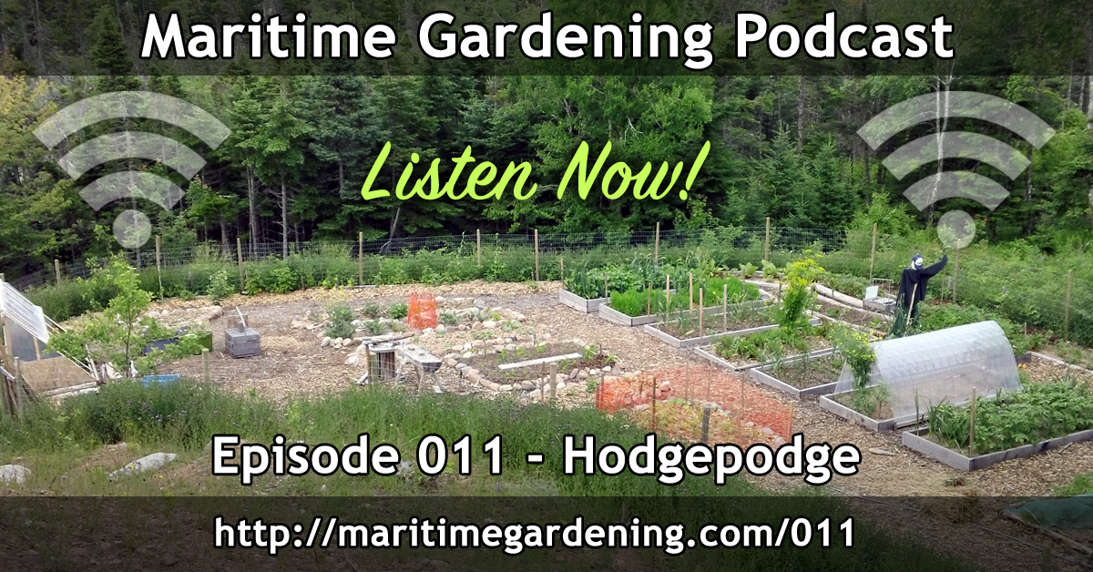 Hodgepodge - Episode 011 Maritime Gardening Podcast