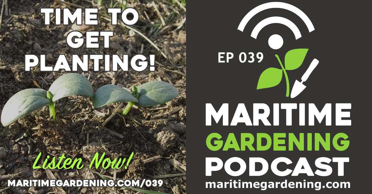 Maritime Gardening Podcast Episode 39