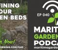 Maritime Gardening Podcast Episode 40 - Defining Your Garden Beds