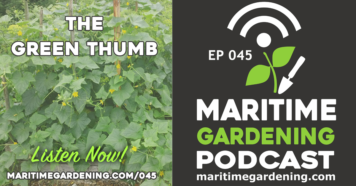Podcast Episode 45 - The Green Thumb