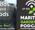 Episode 50 - Odds & Sods - Maritime Gardening Podcast