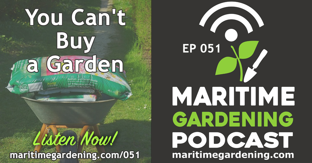Episode 51 - You Can't Buy a Garden