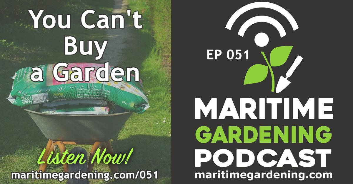 Episode 51 - You Can't Buy a Garden