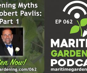 MG062 : Gardening Myths With Robert Pavlis: Part 1