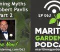 063: Gardening Myths With Robert Pavlis: Part 2
