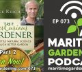 Lee Reich, The Ever Curious Gardener, Part 2