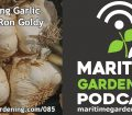Episode 85 Maritime Gardening Podcast - Ron Goldy