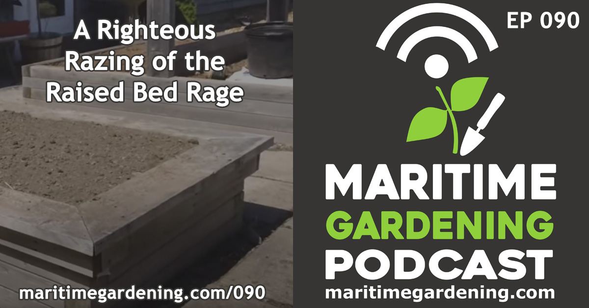 Gardening Podcast Episode 90 - Rasied Garden Beds