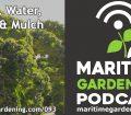 Podcast Episode 93 - Sun, Water, Soil & Mulch