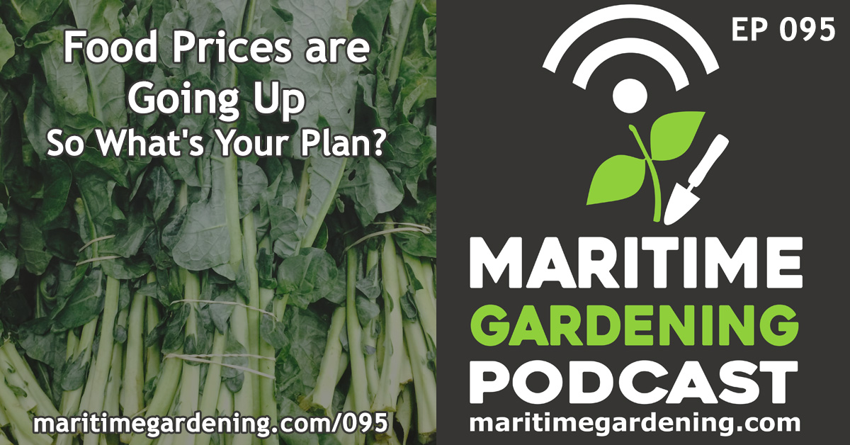 Maritime Gardening Podcast Episode 95 Food Prices