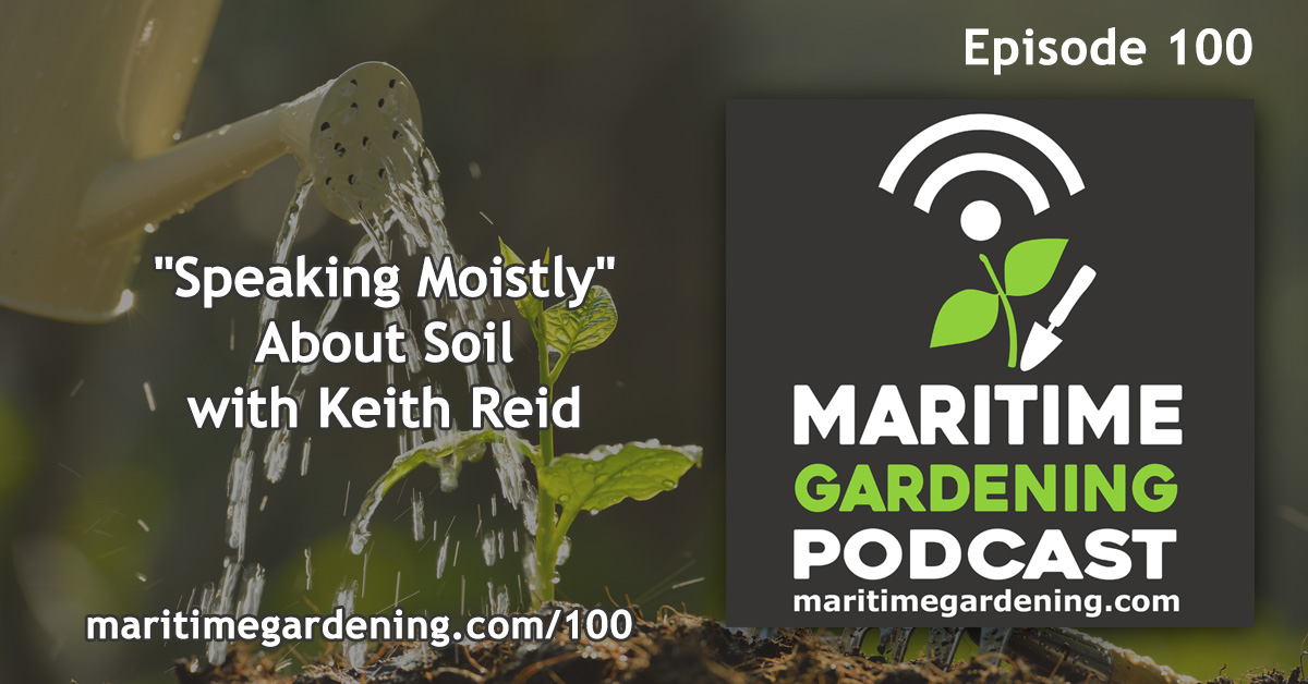 Maritime Gardening Podcast Episode 100