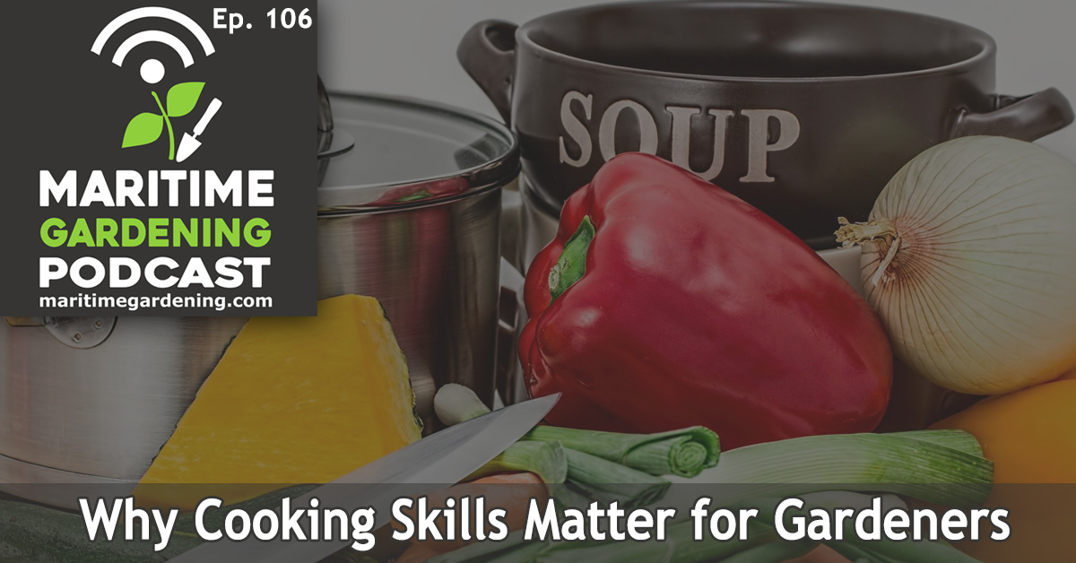 106: Why Cooking Skills Matter for Gardeners