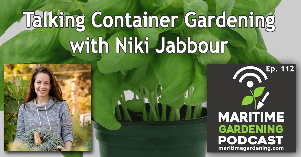 112: Talking Container Gardening with Niki Jabbour
