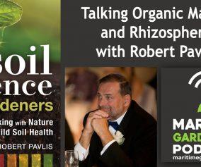 Episode 115: Talking Organic Matter and Rhizosphere with Robert Pavlis